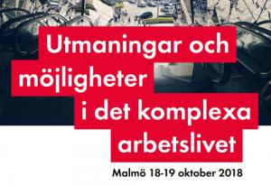 Arbetslivets komplexitet. KOnferens i Malmö 18-19 oktober 2018.